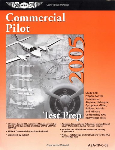 9781560275312: Commercial Pilot Test Prep 2005: Study and Prepare for the Commercial Airplane, Helicopter, Gyroplane, Glider, Balloon, Airship, and Military Competency FAA Knowledge Exams (Test Prep series)