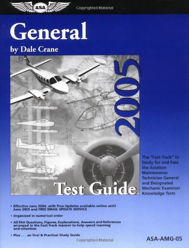 General Test Guide 2005: The Fast-Track to Study for and Pass the FAA Aviation Maintenance ...