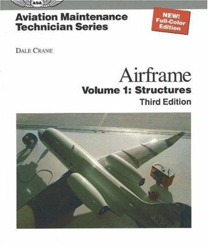 9781560275480: Aviation Maintenance Technician: Airframe: Volume 1: Structures (Aviation Maintenance Technician series)