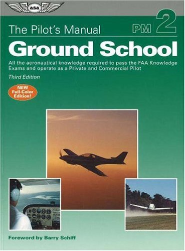 9781560275541: The Pilot's Manual: Ground School: All the Aeronautical Knowledge Required to Pass the FAA Knowledge Exams and Operate as a Private and Commercial Pilot (Pilot's Manual series, The)