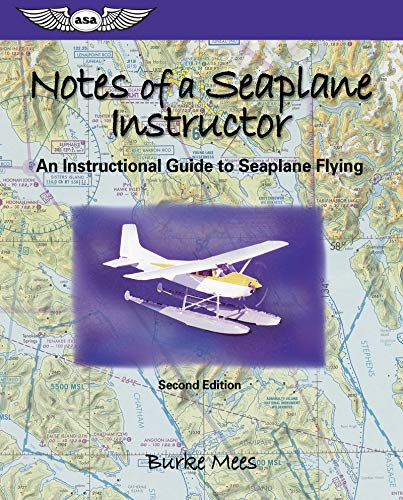 9781560275589: Notes of a Seaplane Instructor: An Instructional Guide to Seaplane Flying (Focus Series Book)