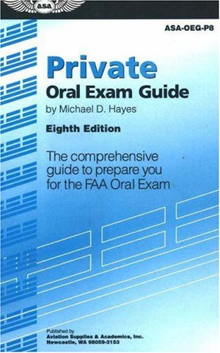 9781560275794: Private Oral Exam Guide: The Comprehensive Guide to Prepare You for the FAA Oral Exam (Oral Exam Guide series)