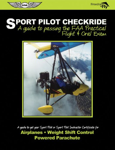 9781560275923: Sport Pilot Checkride: A Guide to Passing the FAA Practical Flight & Oral Exam to Get Your Sport Pilot or Sport Instructor Certificate (Freedom to Fly series)