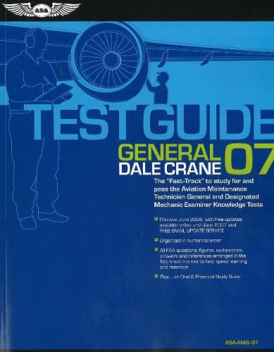 """General Test Guide 2007: The """"Fast-Track"""" to Study for And Pass the Aviation Maintenance ..."""