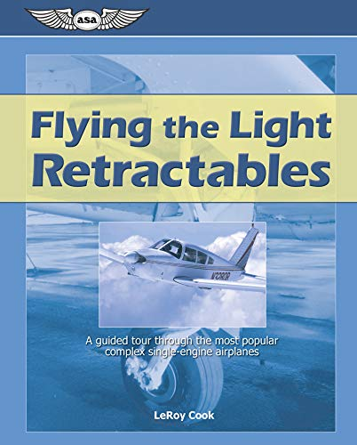 9781560276074: Flying the Light Retractables: A guided tour through the most popular complex single-engine airplanes