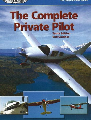 9781560276111: The Complete Private Pilot (The Complete Pilot series)