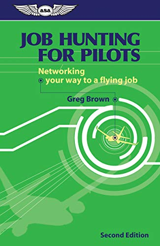 9781560276241: Job Hunting for Pilots: Networking your way to a flying job (Professional Aviation series)