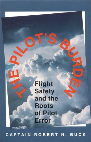 9781560276265: The Pilot's Burden: Flight Safety and the Roots of Pilot Error
