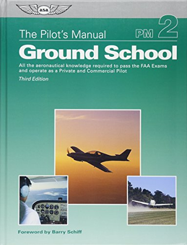 9781560276777: The Pilot's Manual: Ground School: All the Aeronautical Knowledge Required to Pass the FAA Exams and Operate as a Private and Commercial Pilot (Pilot's Manual series, The)