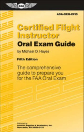 9781560276906: Certified Flight Instructor Oral Exam Guide: The Comprehensive Guide to Prepare You for the FAA Oral Exam (Oral Exam Guide series)