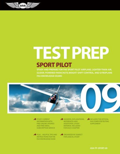 Sport Pilot Test Prep 2009: Study and Prepare for the Sport Pilot Airplane, Lighter-Than-Air, ...