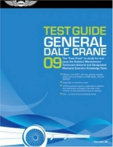 9781560276975: General Test Guide 2009: The Fast-Track to Study for and Pass the FAA Aviation Maintenance Technician General and Designated Mechanic Examiner Knowledge Tests (Fast Track series)