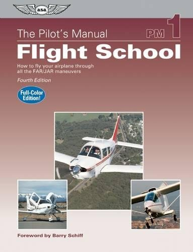 9781560277330: The Pilot's Manual: Flight School: How to Fly Your Airplane Through All the FAR/JAR Maneuvers (The Pilot's Manual Series)