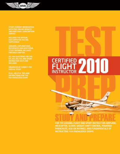 9781560277392: Certified Flight Instructor Test Prep 2010: Study and Prepare for the Ground, Flight and Sport Instructor: Airplane, Helicopter, Glider, Weight-Shift ... FAA Knowledge Exams (Test Prep series)