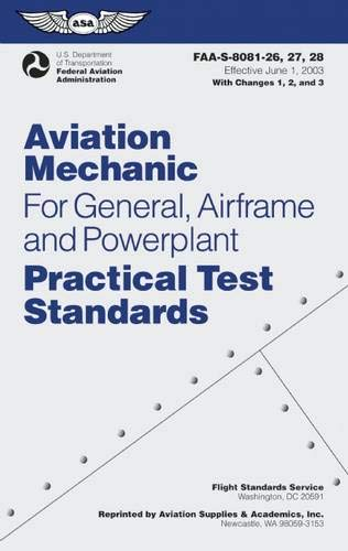 9781560277514: Aviation Mechanic Practical Test Standards for General, Airframe and Powerplant 2008: FAA-S-8081-26, -27, and -28 (Effective June 1, 2003) with Changes 1, 2, and 3 (Practical Test Standards Series)