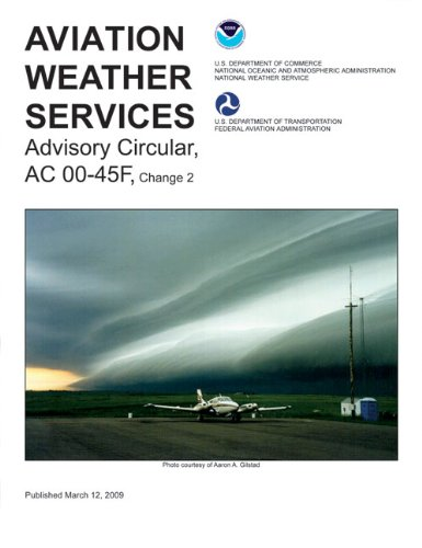 Aviation Weather Services: Advisory Circular AC00-45F (FAA: Federal Aviation Administration