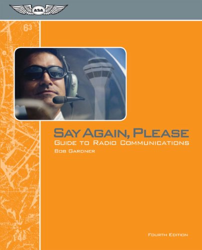 9781560277606: Say Again, Please: Guide to Radio Communications [With Fold-Out Chart]