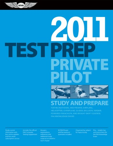 9781560277644: Private Pilot Test Prep 2011: Study and Prepare for the Recreational and Private: Airplane, Helicopter, Gyroplane, Glider, Balloon, Airship, Powered ... FAA Knowledge Tests (Test Prep series)