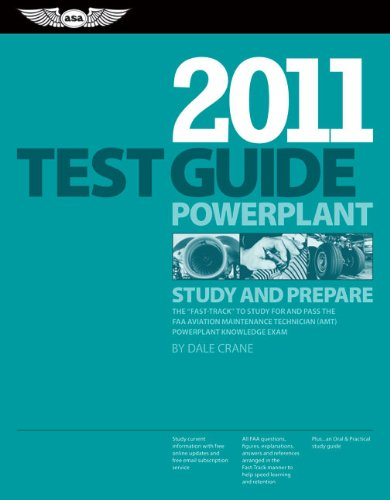 Powerplant Test Guide 2011: The Fast-Track to Study for and Pass the FAA Aviation Maintenance Technician (AMT) Powerplant Knowledge Exam (Fast Track series) (1560277718) by Dale Crane