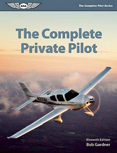 9781560277811: The Complete Private Pilot (The Complete Pilot series)