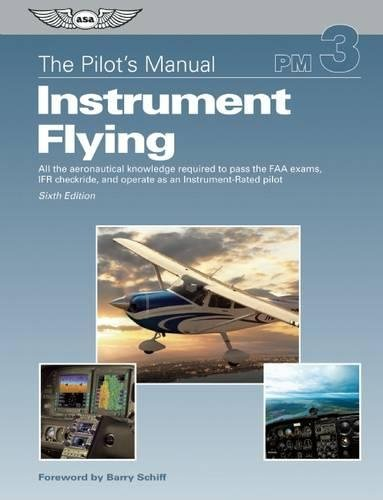 9781560277903: The Pilot's Manual: Instrument Flying: A Step-by-Step Course Covering All Knowledge Necessary to Pass the FAA Instrument Written and Oral Exams, and the IFR Flight Check (Pilot's Manual series, The)