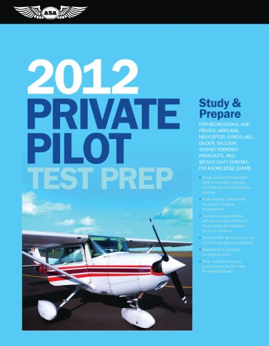 9781560278504: Private Pilot Test Prep 2012: Study and Prepare for Recreational and Private: Airplane, Helicopter, Gyroplane, Glider, Balloon, Airship, Powered ... FAA Knowledge Exams (Test Prep series)