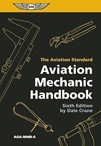 Aviation Mechanic Handbook: The Aviation Standard: Dale Crane