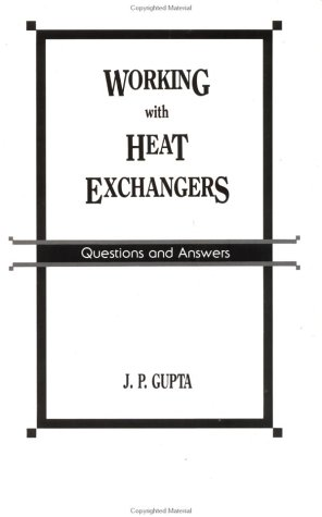 Working With Heat Exchangers: Gupta, Jai Prakash