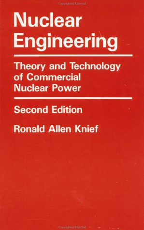 9781560320883: Nuclear engineering : theory and technology of commercial nuclear power