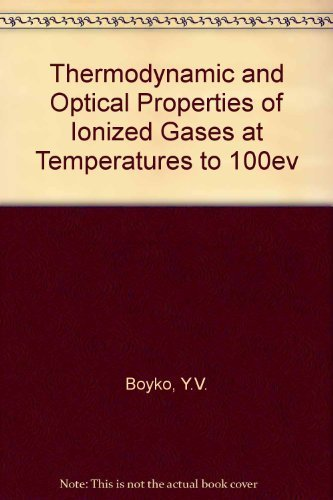 Thermodynamic and Optical Properties of Ionized Gases: Boyko, Yu. V.,
