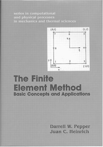 The Finite Element Method: Basic Concepts And: D. W. Pepper