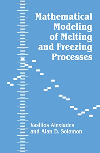 9781560321255: Mathematical Modeling Of Melting And Freezing Processes