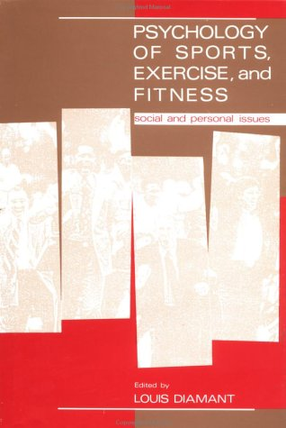 Psychology Of Sports, Exercise And Fitness: Louis Diamant