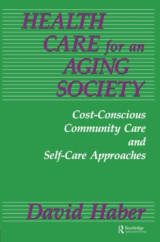 Health Care for an Aging Society: Cost-Conscious Community Care and Self-Care Approaches (Death ...