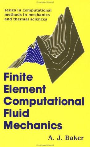 9781560322450: Finite Element Computational Fluid Mechanics (Series in Computational Methods in Mechanics and Thermal Sci)