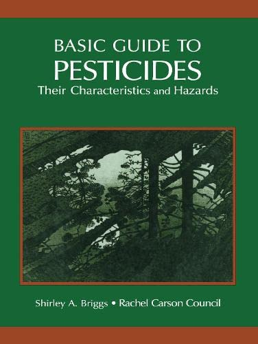 Basic Guide to Pesticides : Their Characteristics and Hazards: Shirley Briggs; Steven Strauss