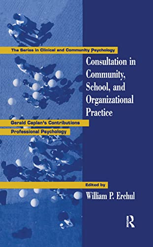 9781560322641: Consultation In Community, School, And Organizational Practice: Gerald Caplan's Contributions To Professional Psychology (Clinical and Community Psychology)