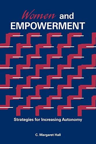 Women And Empowerment: Strategies For Increasing Autonomy: C. Margaret Hall