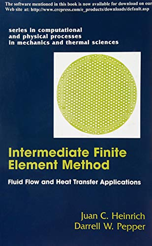 9781560323099: The Intermediate Finite Element Method: Fluid Flow And Heat Transfer Applications (Series in Computational Methods and Physical Processes in Mechanics and Thermal Sciences)