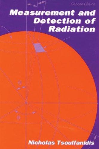 Measurement and Detection of Radiation, Third Edition: Nicholas Tsoulfanidis