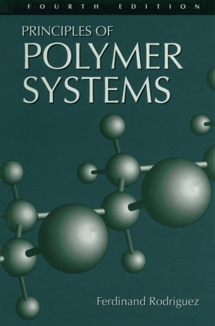 Principles Of Polymer Systems: Fourth Edition (Applied: Cohen, Claude and