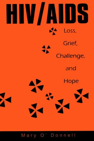 HIV/AIDS: Loss, Grief, Challenge and Hope: O'Donnell, Mary
