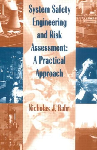 System Safety Engineering And Risk Assessment: A: Nicholas J. Bahr
