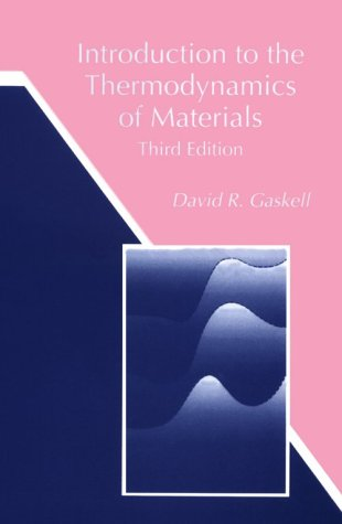 Introduction To The Thermodynamics Of Materials: David Gaskell