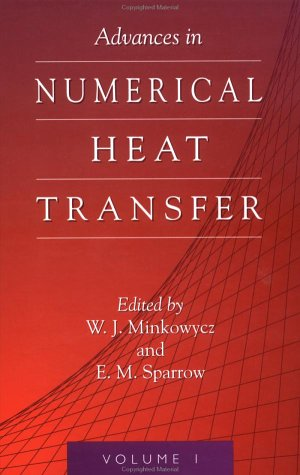 Advances in Numerical Heat Transfer: Minkowycz, W.
