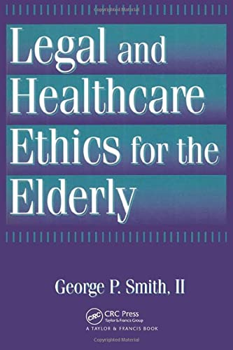 9781560324522: Legal and Healthcare Ethics for the Elderly