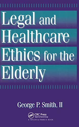 9781560324539: Legal and Healthcare Ethics for the Elderly