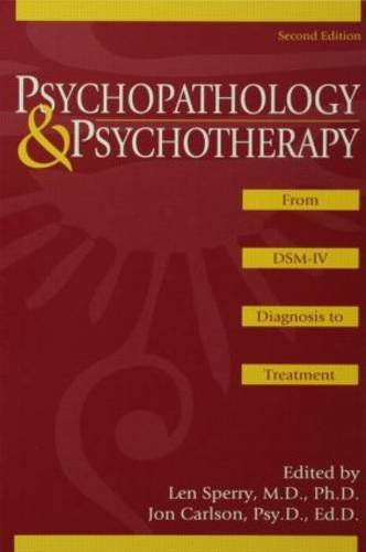 Psychopathology And Psychotherapy: FROM DSM-IV DIAGNOSIS TO: LEN,ED. SPERRY