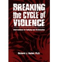Breaking The Cycle Of Violence: Interventions For Bullying And Victimization: Hazler, Richard J.