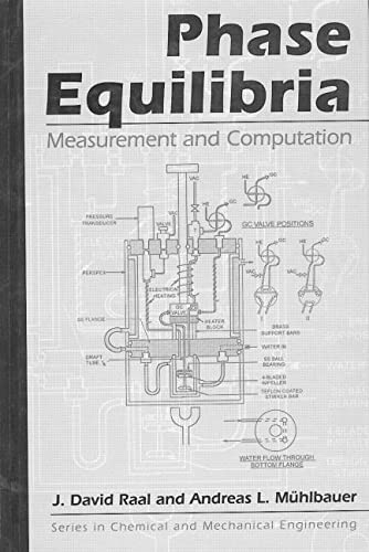 Phase Equilibria: Measurement & Computation (Series in Chemical and Mechanical Engineering): ...